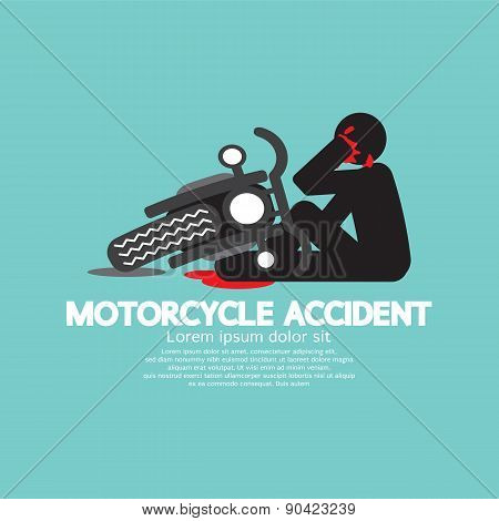 Biker With Motorcycle Have In An Accident.