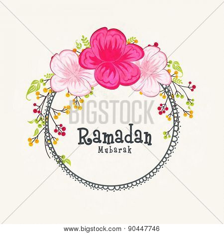 Beautiful flowers decorated greeting card design for holy month of prayers Ramadan Mubarak celebrations.