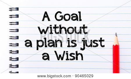 A  Goal Without A Plan Is Just A Wish Text