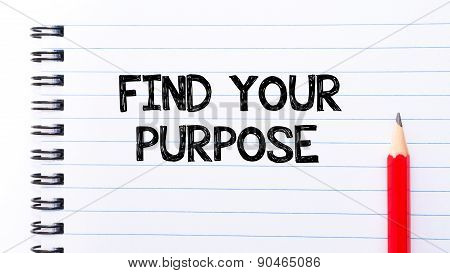 Find Your Purpose Text Written On Notebook Page
