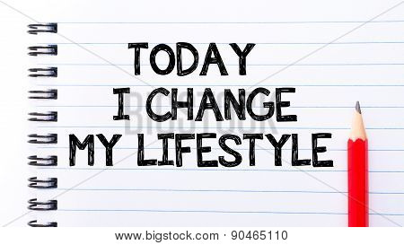 Today I Change My Lifestyle Text Written On Notebook Page