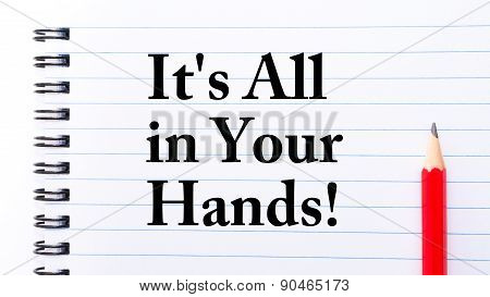 It Is All In Your Hands Text Written On Notebook Page
