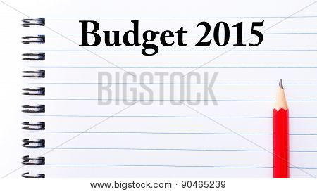 Budget 2015 Text Written On Notebook Page