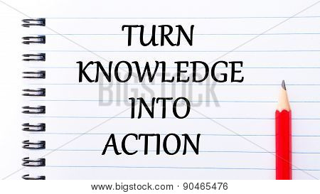 Turn Knowledge Into Action Text