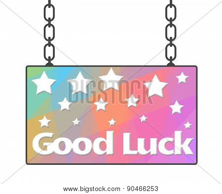 Good Luck Colorful Signboard