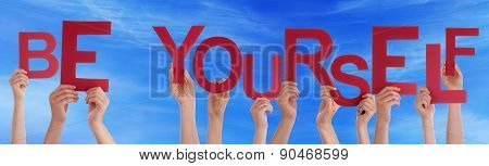 People Hands Hold Red Word Be Yourself Blue Sky