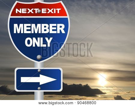 Member only road sign