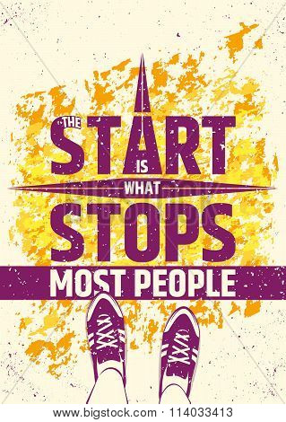 The start is what stops most people creative motivational inspiring poster on colorful grungy backgr