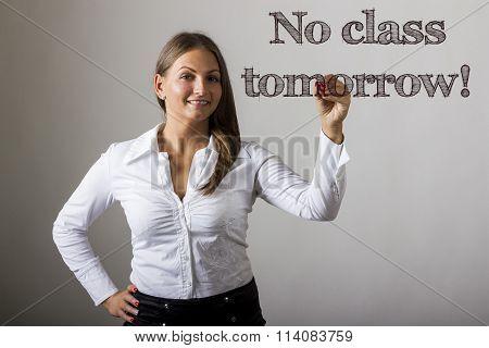 No Class Tomorrow! - Beautiful Girl Writing On Transparent Surface