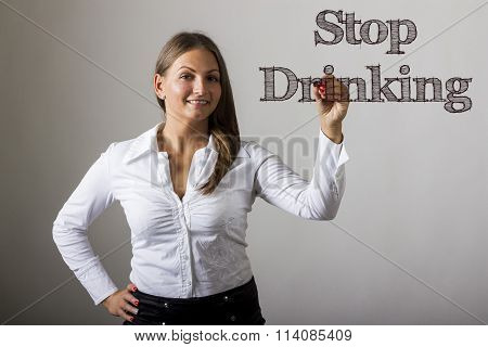 Stop Drinking - Beautiful Girl Writing On Transparent Surface