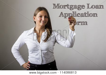 Mortgage Loan Application Form - Beautiful Girl Writing On Transparent Surface
