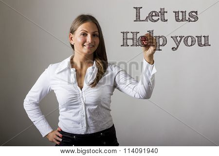 Let Us Help You - Beautiful Girl Writing On Transparent Surface