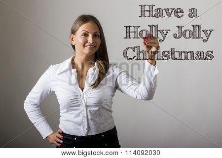 Have A Holly Jolly Christmas - Beautiful Girl Writing On Transparent Surface