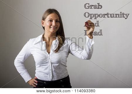 Grab Opportunity And Lead Goal - Beautiful Girl Writing On Transparent Surface