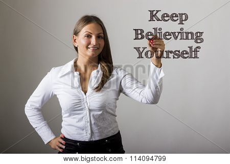 Keep Believing Yourself Key - Beautiful Girl Writing On Transparent Surface