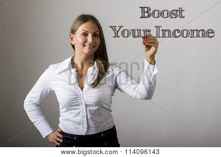 Boost Your Income - Beautiful Girl Writing On Transparent Surface