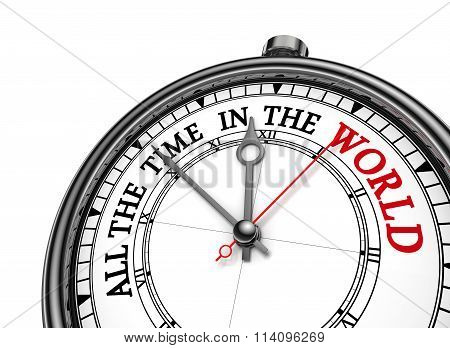 All The Time In The World Phrase On Concept Clock