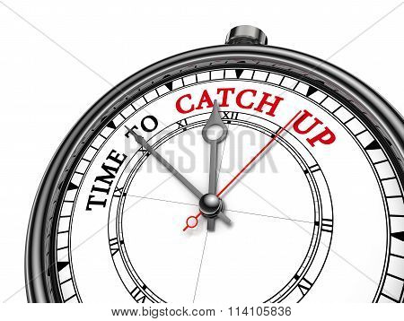 Time To Catch Up Motivation Message On Concept Clock