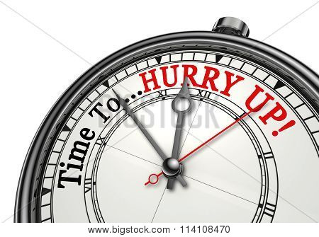 Time To Hurry Up Motivation Message On Concept Clock