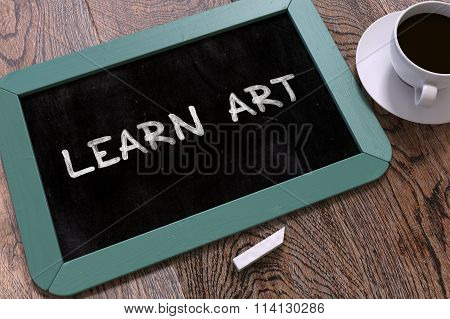 Learn Art Handwritten on Chalkboard.