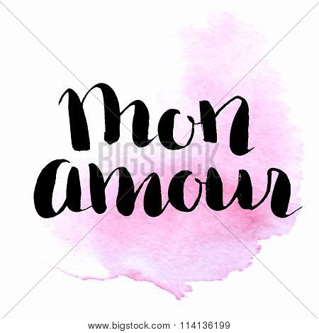 Hand Lettering Quote Mon Amour. Phrase My love in french