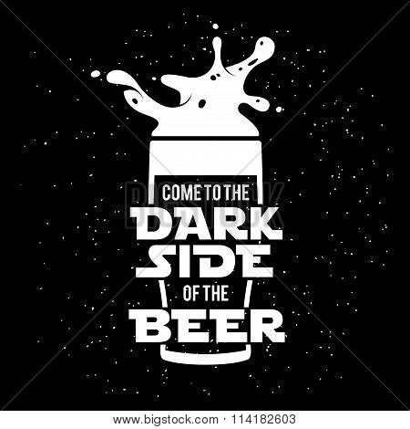 Dark side of the beer print. Chalkboard vintage illustration.