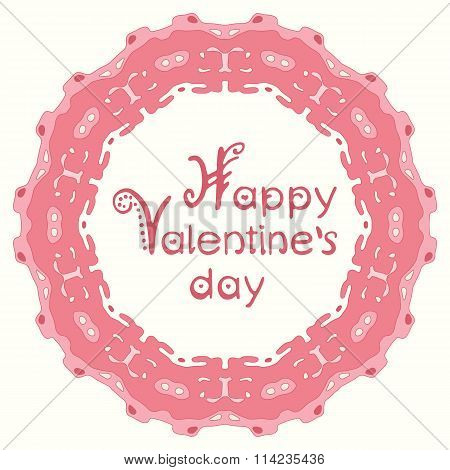 Happy valentines day card with pink abstract frame and hand lettering