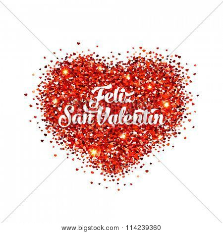 Valentines day illustration. Happy Valentines Day in Spanish. Feliz Dia de San Valentin. Red vector heart shaped glitters.