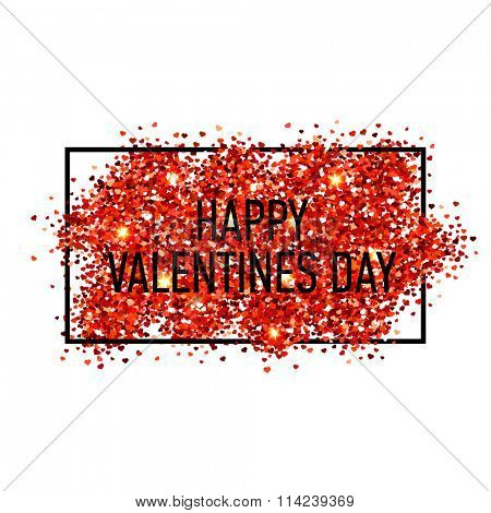 Valentines day illustration. Happy Valentines Day. Red vector heart shaped glitters with black frame.