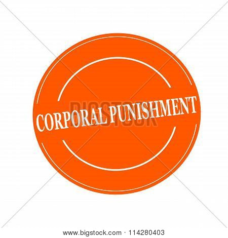 Corporal Punishment White Stamp Text On Circle On Orage Background