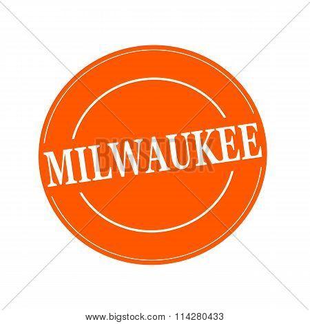 Milwaukee White Stamp Text On Circle On Orage Background
