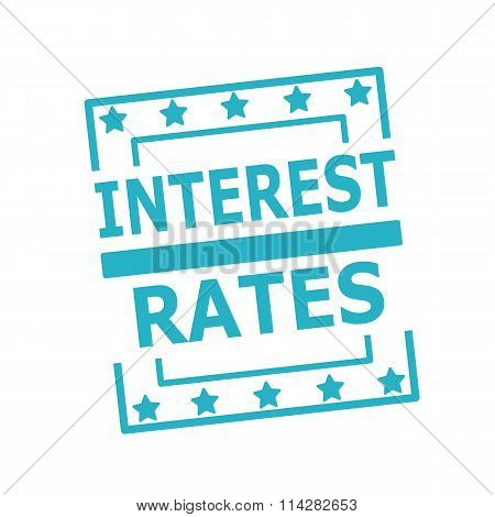 Interest Rates Blue Stamp Text On Squares On White Background