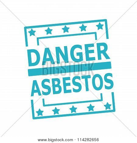 Danger Asbestos Blue Stamp Text On Squares On White Background