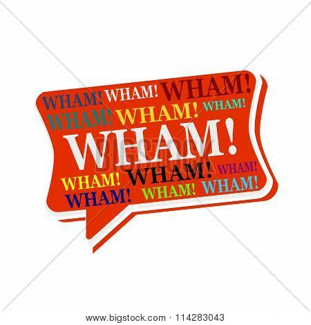 Wham Multicolored Word On Red Speech Bubbles