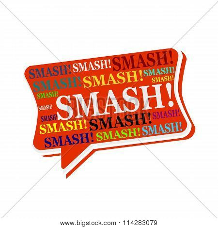 Smash Multicolored Word On Red Speech Bubbles