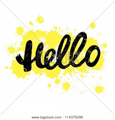Handdrawn with ink quote: Hello - typography poster lettering.