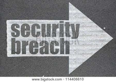 Arrow On Asphalt Road Written Word Security Breach