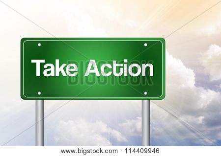 Take Action Green Road Sign, Business Concept..