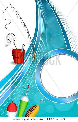 Background abstract blue white fishing rod red bucket fish net float spoon yellow green vertical