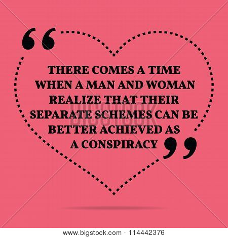Inspirational Love Marriage Quote. There Comes A Time When A Man And Woman Realize That Their Separa