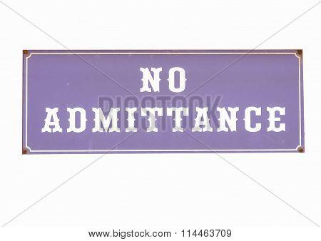 No Admittance Sign Vintage