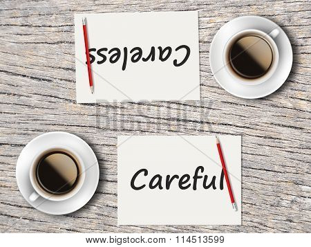Business Concept : Comparison Between Careful And Careless
