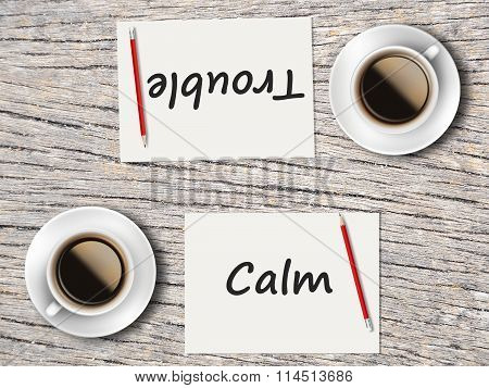 Business Concept : Comparison Between Calm And Trouble