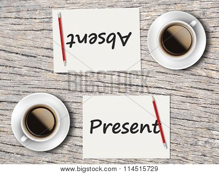 Business Concept : Comparison Between Present And Absent