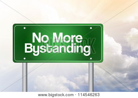 No More Bystanding Green Road Sign