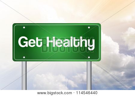 Get Healthy Green Road Sign, Business Concept