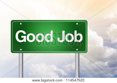 Good Job Green Road Sign, Business Concept