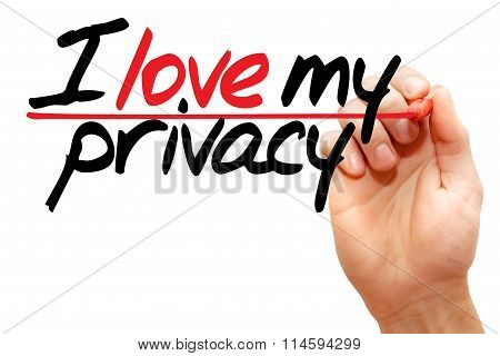 I Love My Privacy