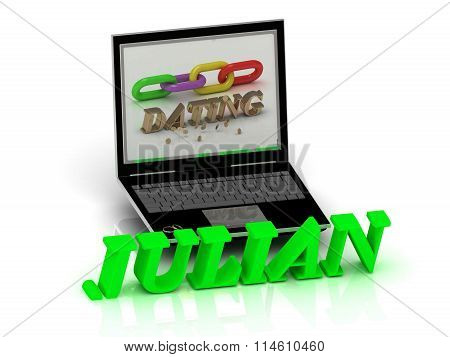 3D illustration JULIAN- Name and Family bright letters near Notebook and inscription Dating on a white background
