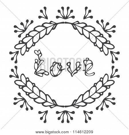 Hand Drawn Vintage Lettering And Decoration. Word Love In Ornate Frame. Romantic Headline. Vector.